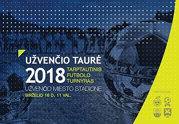 """Tarptautinis futbolo turnyras """"Užvenčio Taurė 2018"""""""