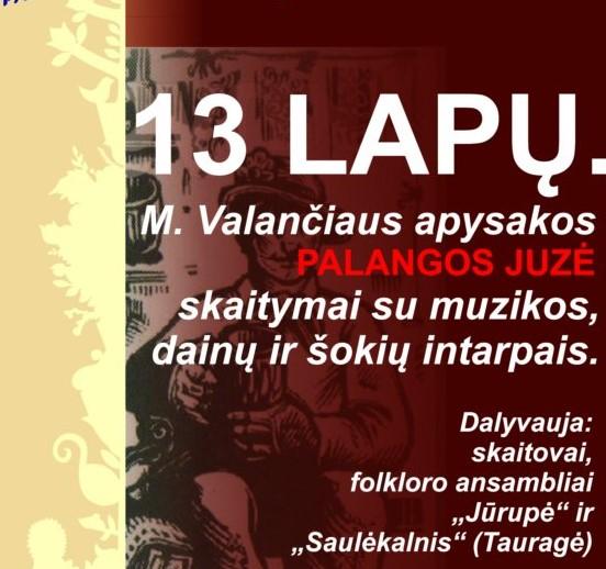 13 LAPŲ. M. Valančiaus apysakos Palangos Juzė skaitymai su muzikos, dainų ir šokių intarpais